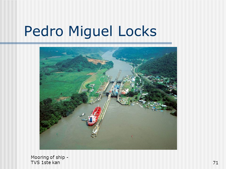 Pedro Miguel Locks Mooring of ship - TVS 1ste kan