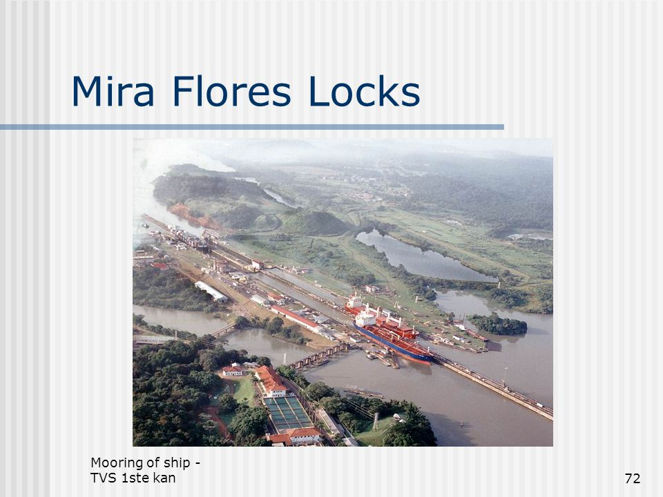 Mira Flores Locks Mooring of ship - TVS 1ste kan