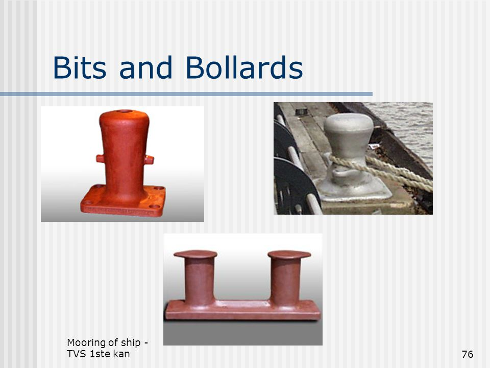 Bits and Bollards Mooring of ship - TVS 1ste kan