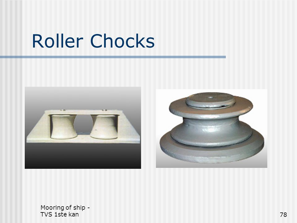 Roller Chocks Mooring of ship - TVS 1ste kan
