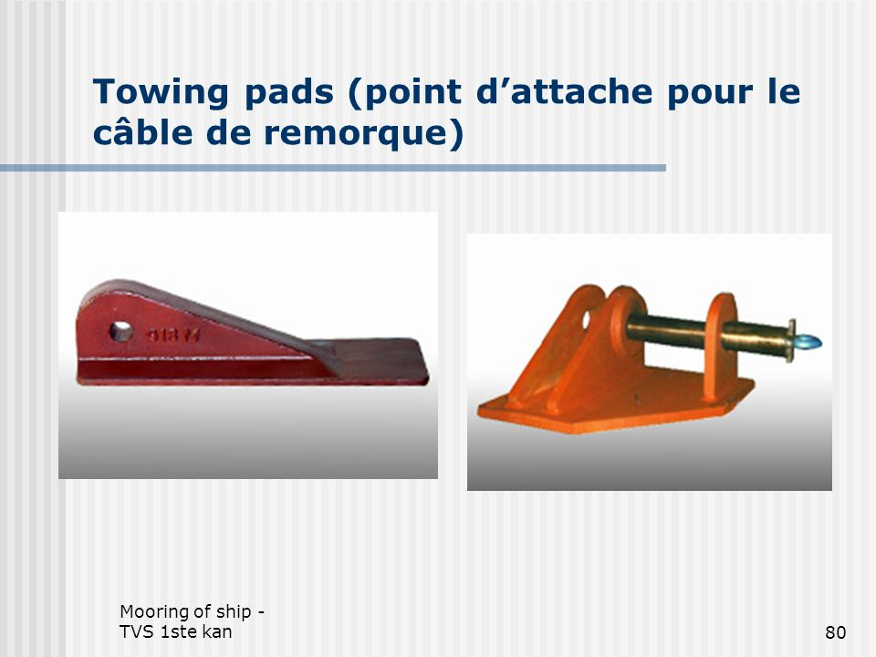 Towing pads (point d'attache pour le câble de remorque)