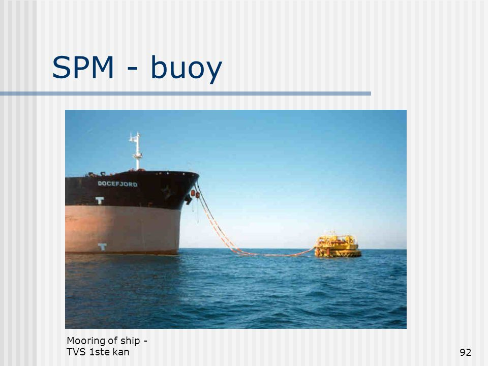 SPM - buoy Mooring of ship - TVS 1ste kan