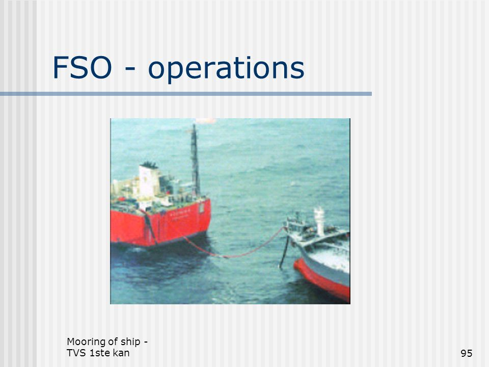 FSO - operations Mooring of ship - TVS 1ste kan