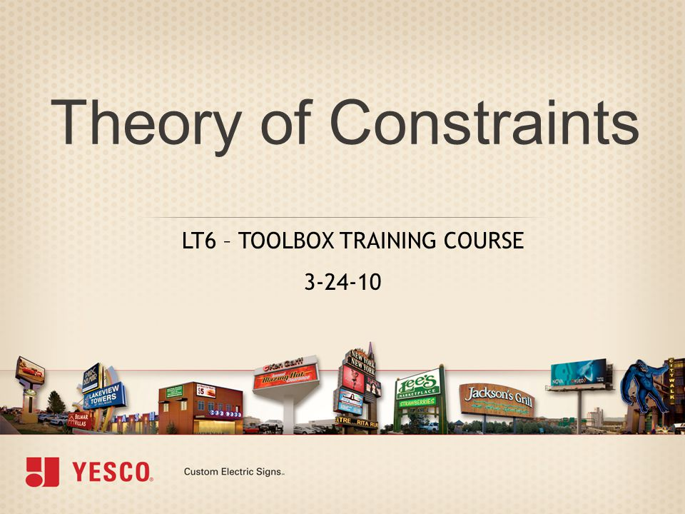 Theory of Constraints LT6 – TOOLBOX TRAINING COURSE 3-24-10