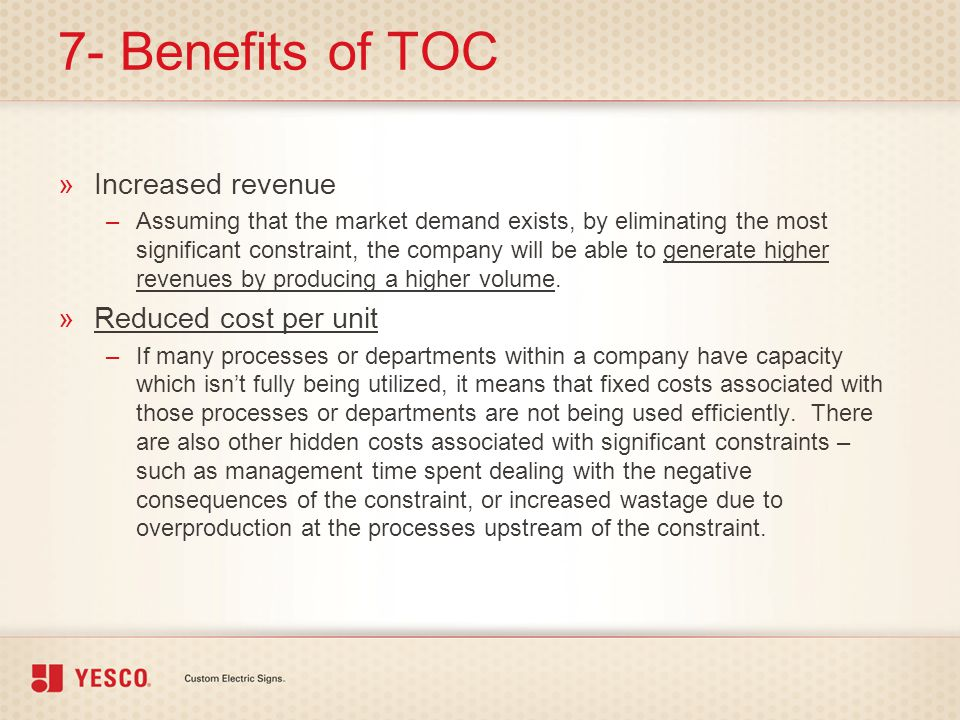 7- Benefits of TOC Increased revenue Reduced cost per unit