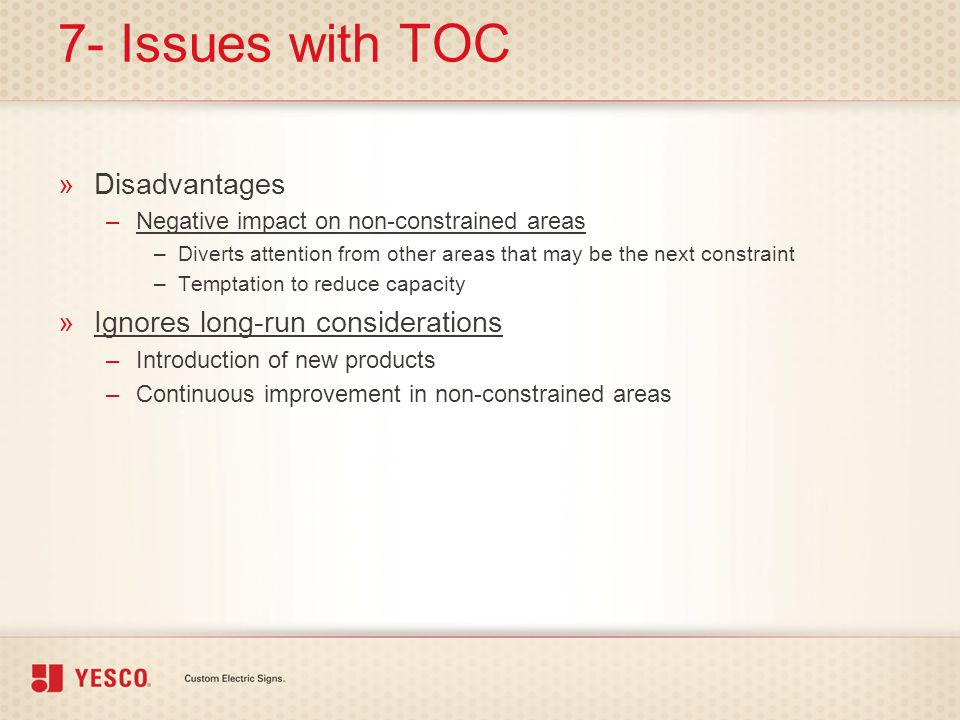 7- Issues with TOC Disadvantages Ignores long-run considerations