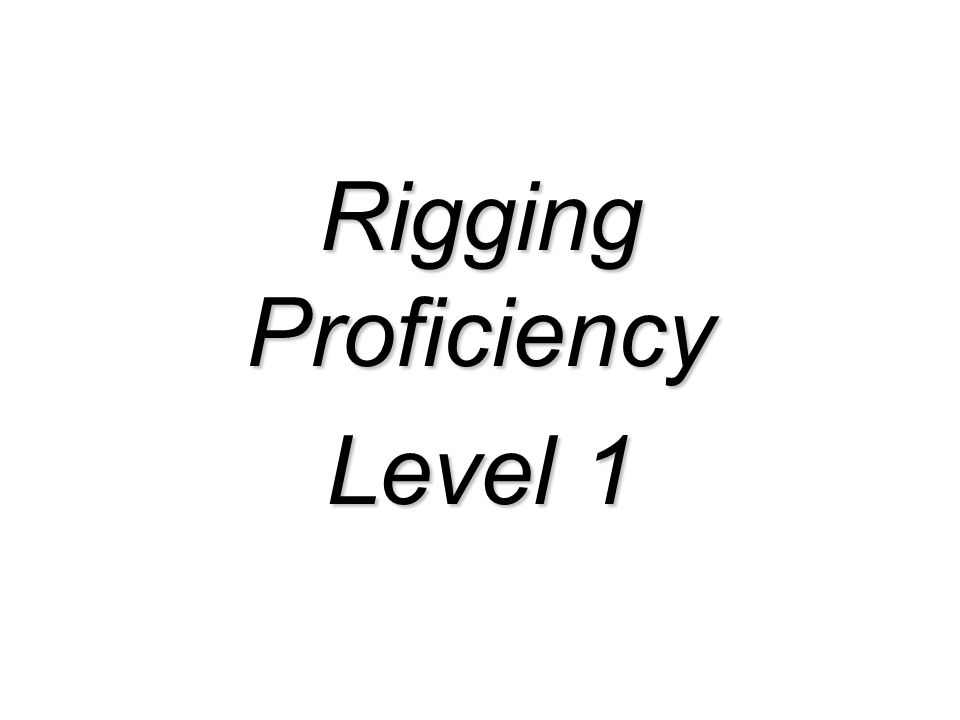 Rigging Proficiency Level 1