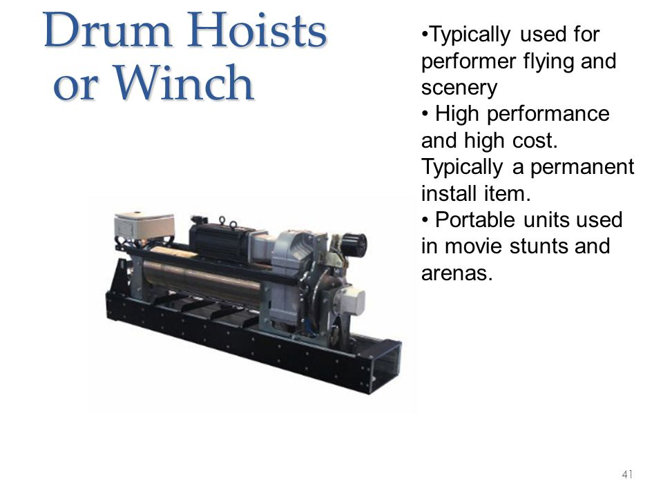 Drum Hoists or Winch Typically used for performer flying and scenery