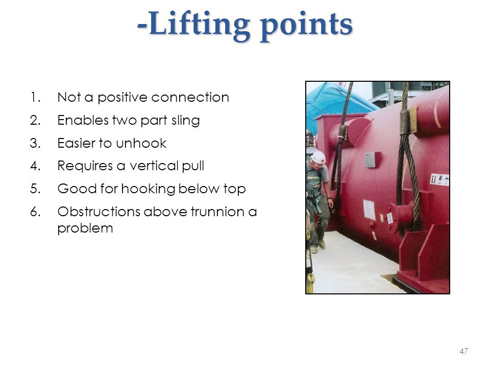 Trunnion Characteristics -Lifting points