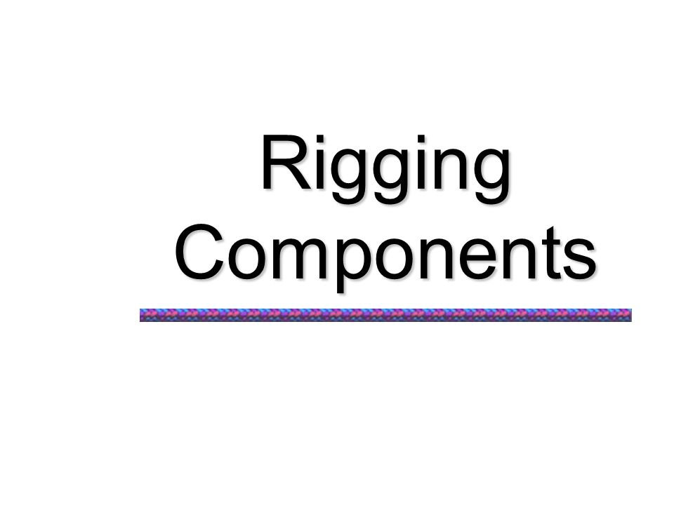 Rigging Components