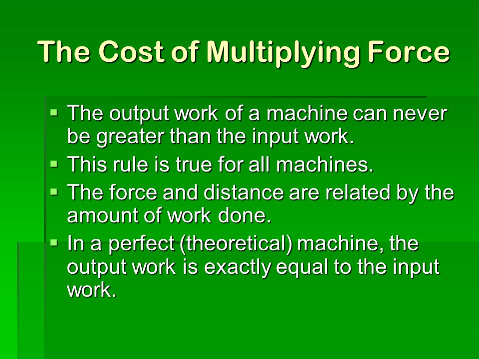 The Cost of Multiplying Force