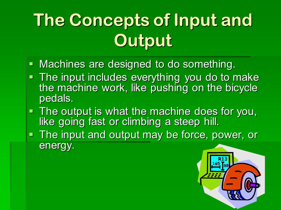 The Concepts of Input and Output