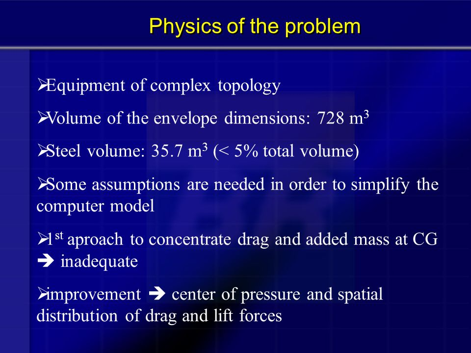 Physics of the problem Equipment of complex topology