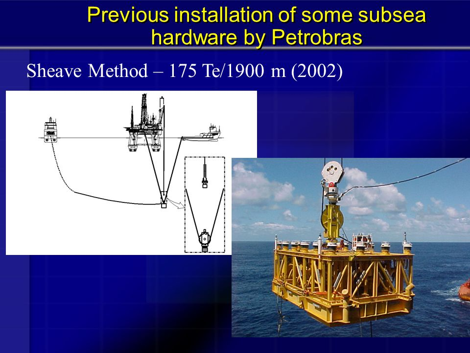 Previous installation of some subsea hardware by Petrobras