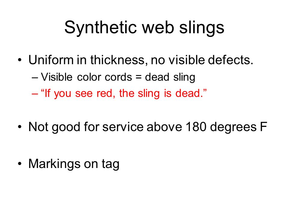 Synthetic web slings Uniform in thickness, no visible defects.