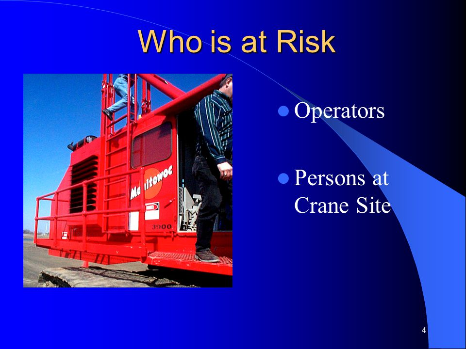 Who is at Risk Operators Persons at Crane Site