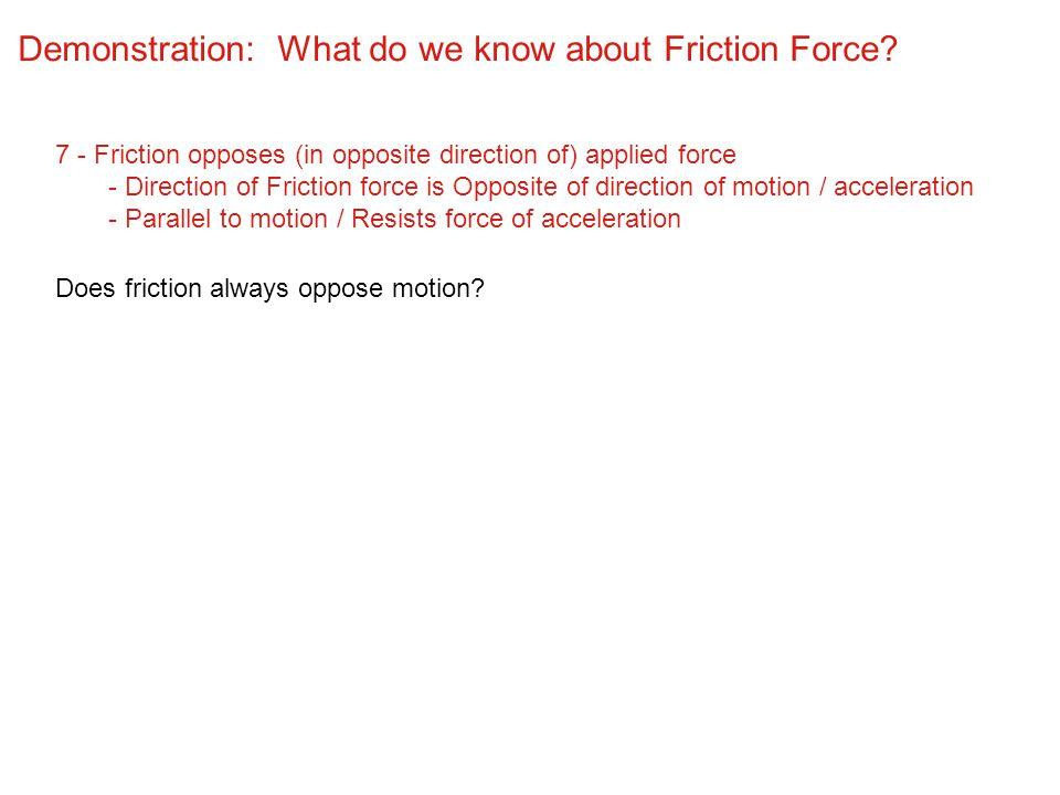 Demonstration: What do we know about Friction Force