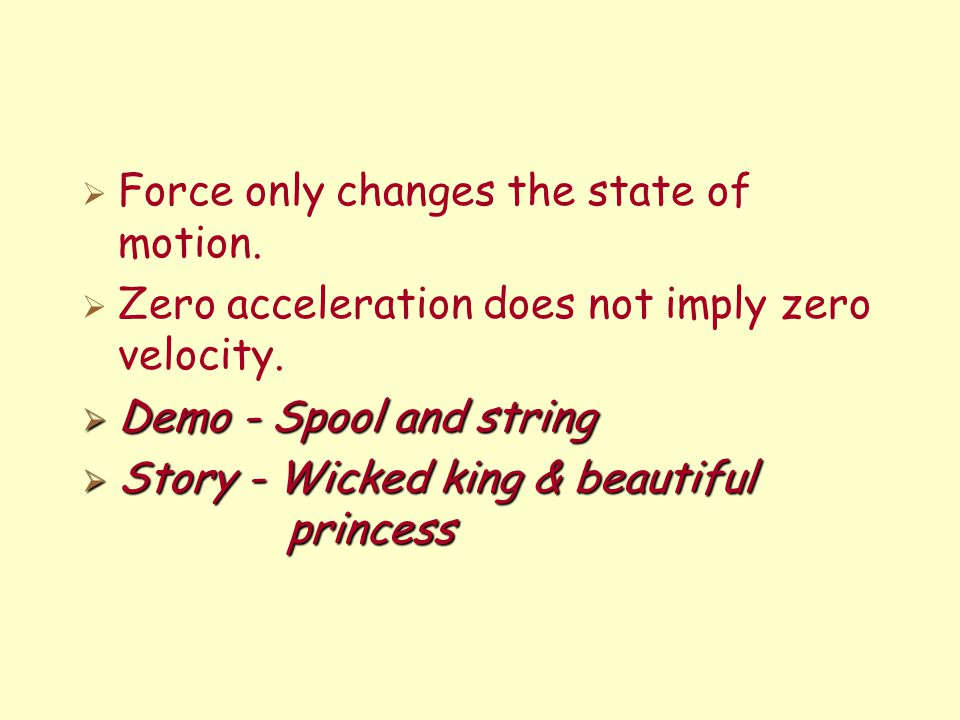 Force only changes the state of motion.