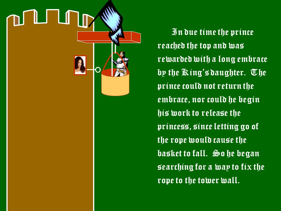 In due time the prince reached the top and was rewarded with a long embrace by the King's daughter.