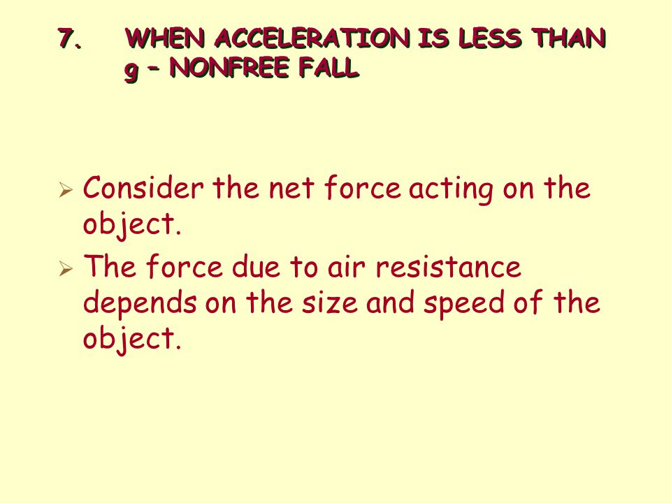 7. WHEN ACCELERATION IS LESS THAN g – NONFREE FALL