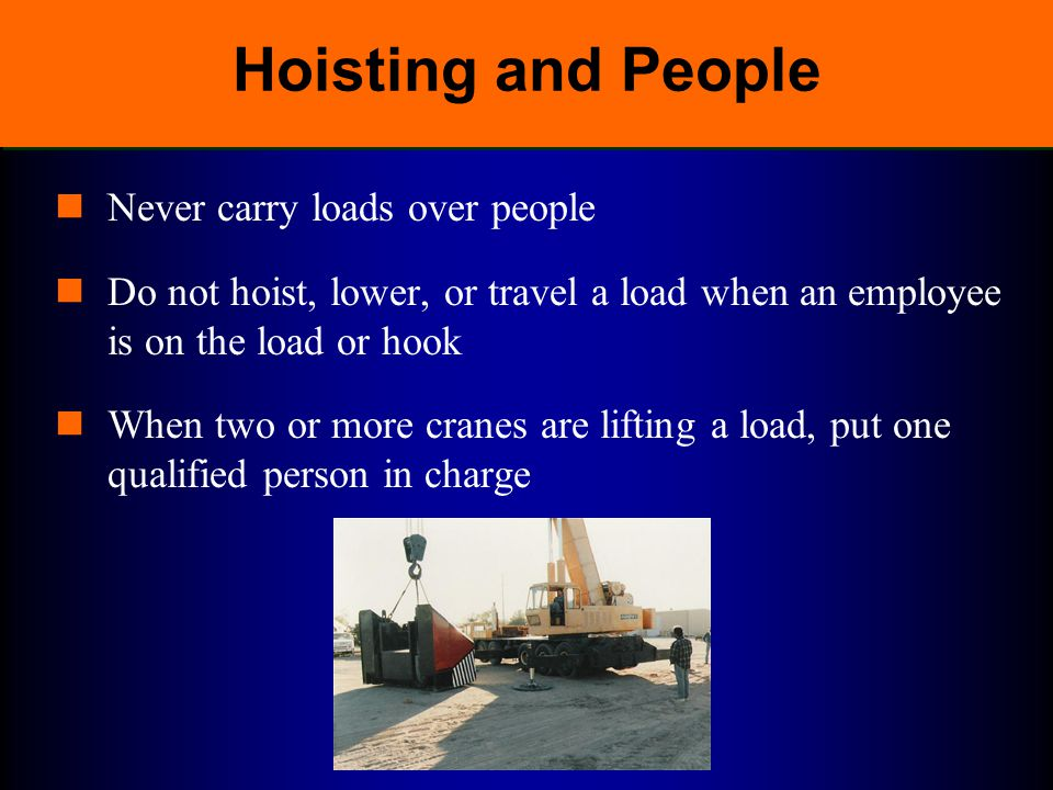 Hoisting and People Never carry loads over people