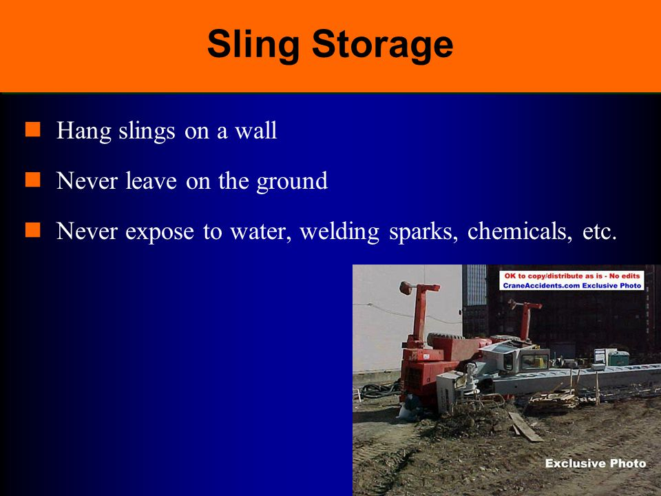 Sling Storage Hang slings on a wall Never leave on the ground