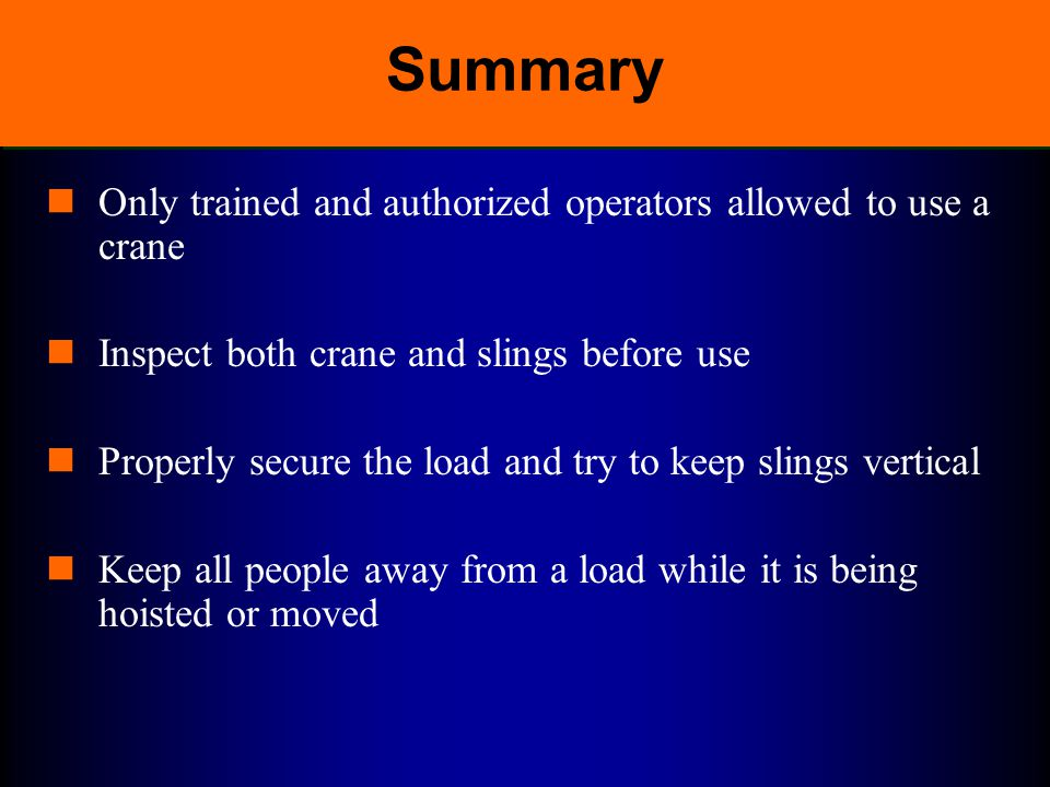 Summary Only trained and authorized operators allowed to use a crane
