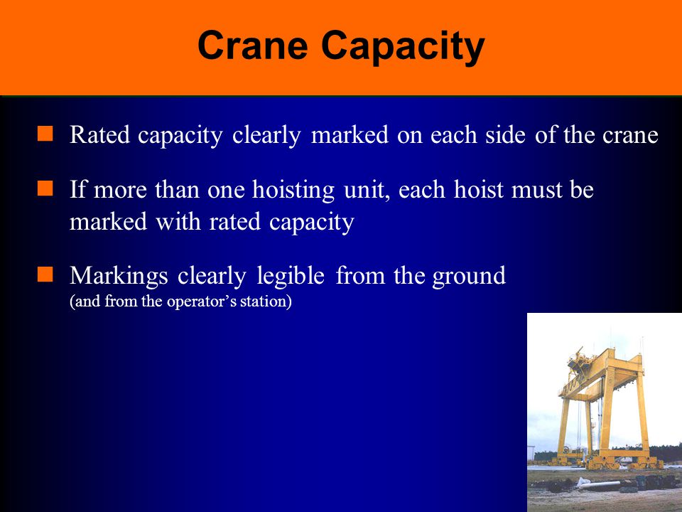 Crane Capacity Rated capacity clearly marked on each side of the crane