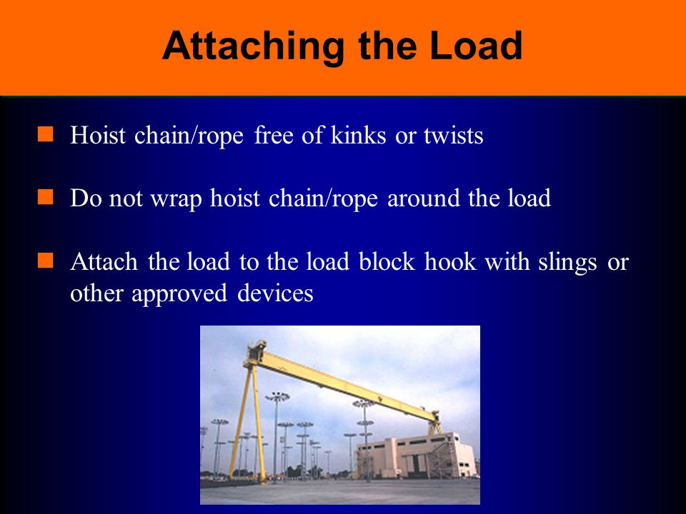 Attaching the Load Hoist chain/rope free of kinks or twists