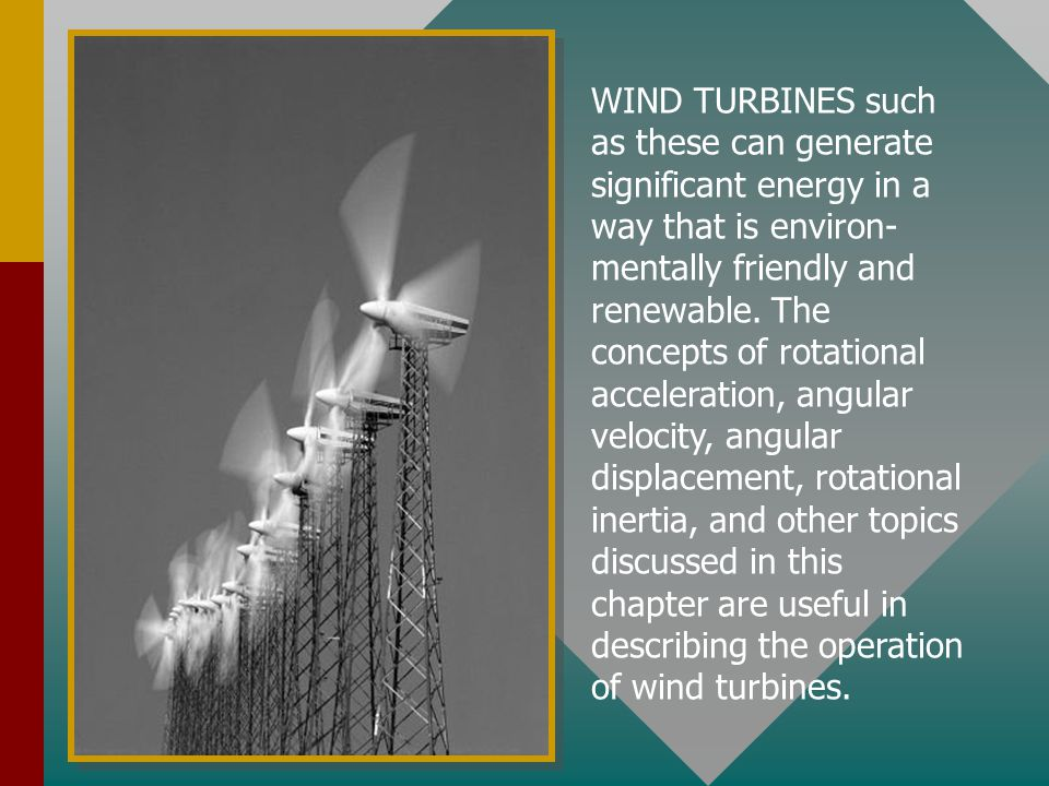 WIND TURBINES such as these can generate significant energy in a way that is environ-mentally friendly and renewable.