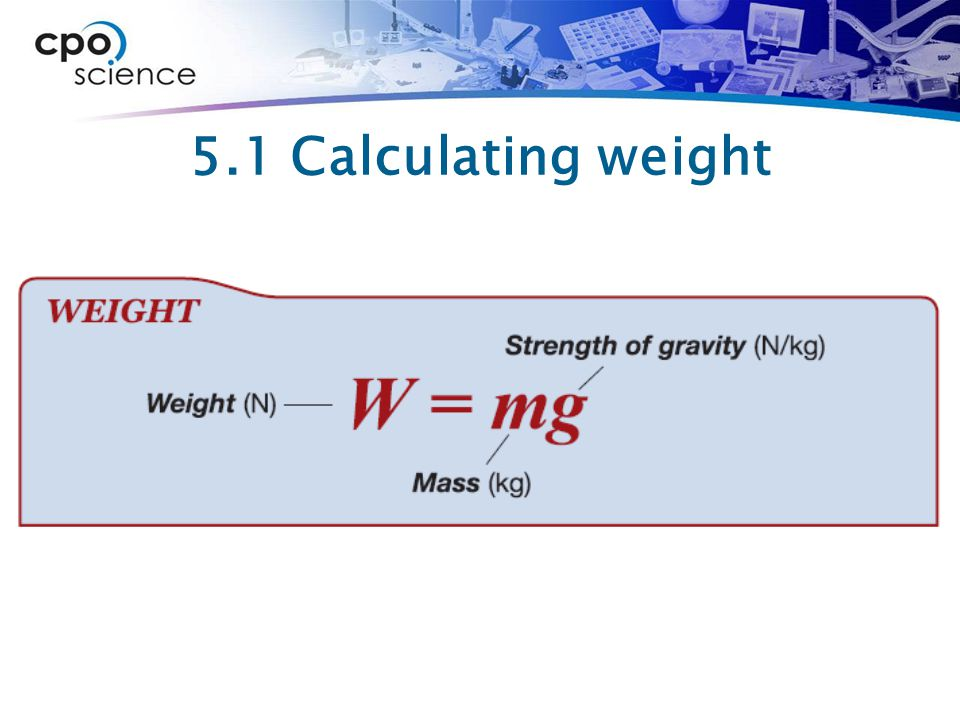 5.1 Calculating weight