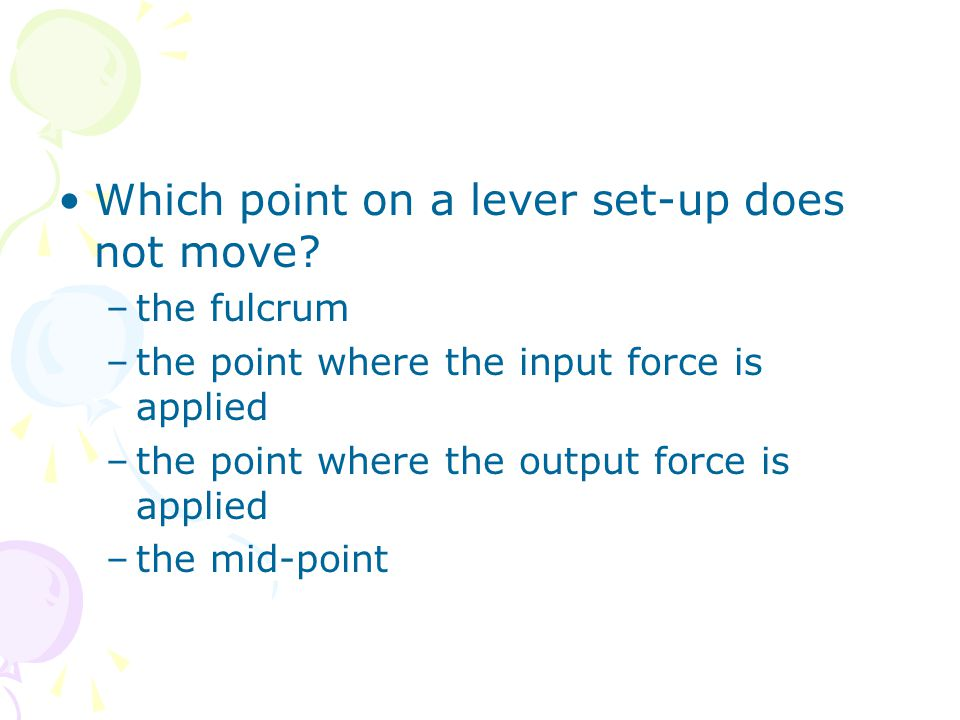 Which point on a lever set-up does not move