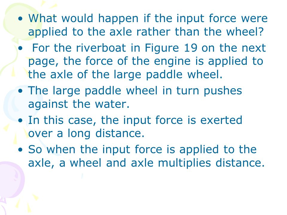 What would happen if the input force were applied to the axle rather than the wheel