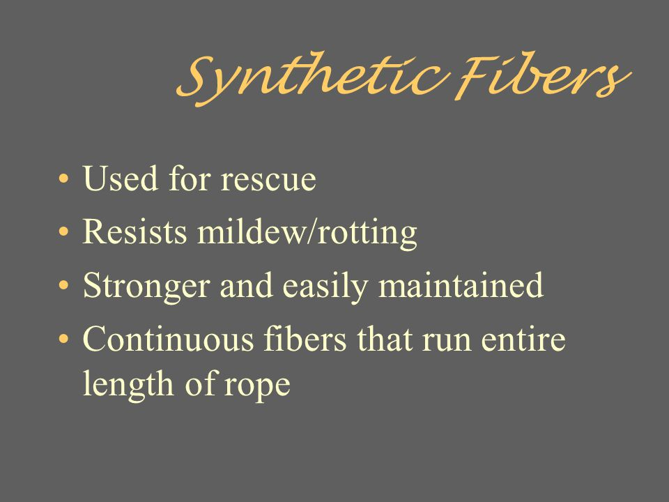 Synthetic Fibers Used for rescue Resists mildew/rotting