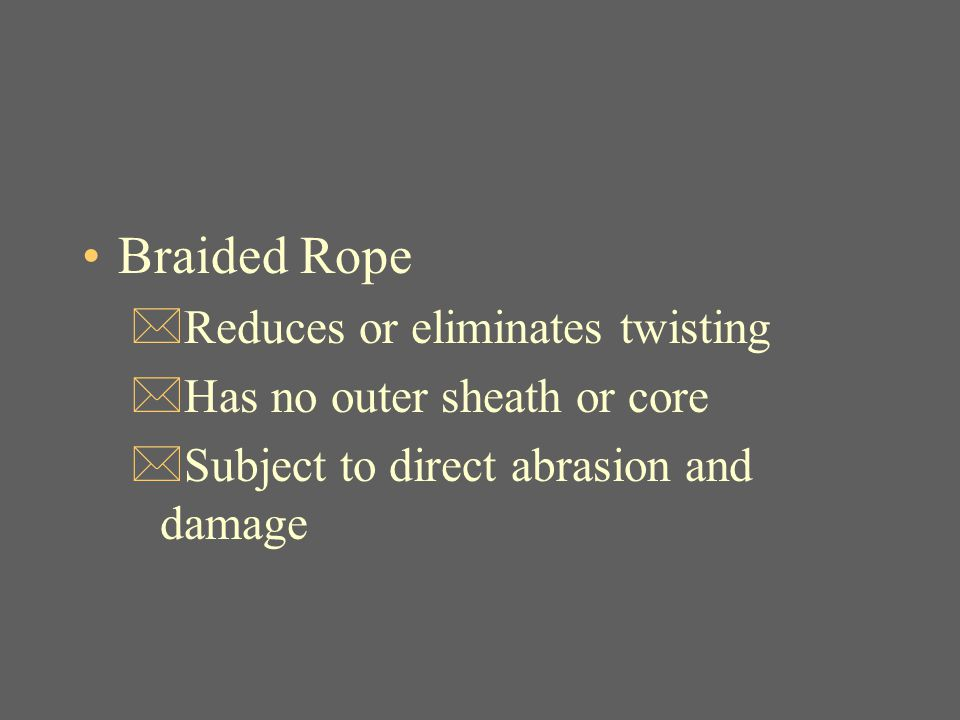 Braided Rope Reduces or eliminates twisting