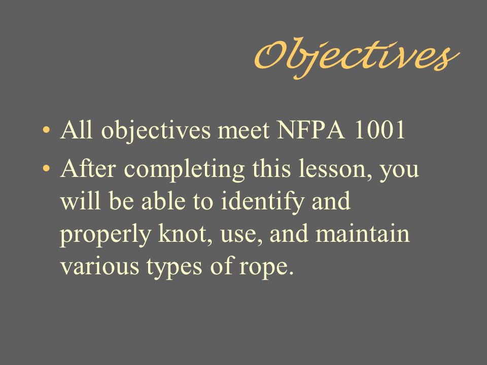 Objectives All objectives meet NFPA 1001