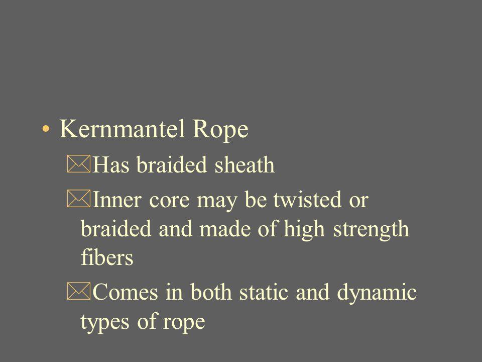 Kernmantel Rope Has braided sheath