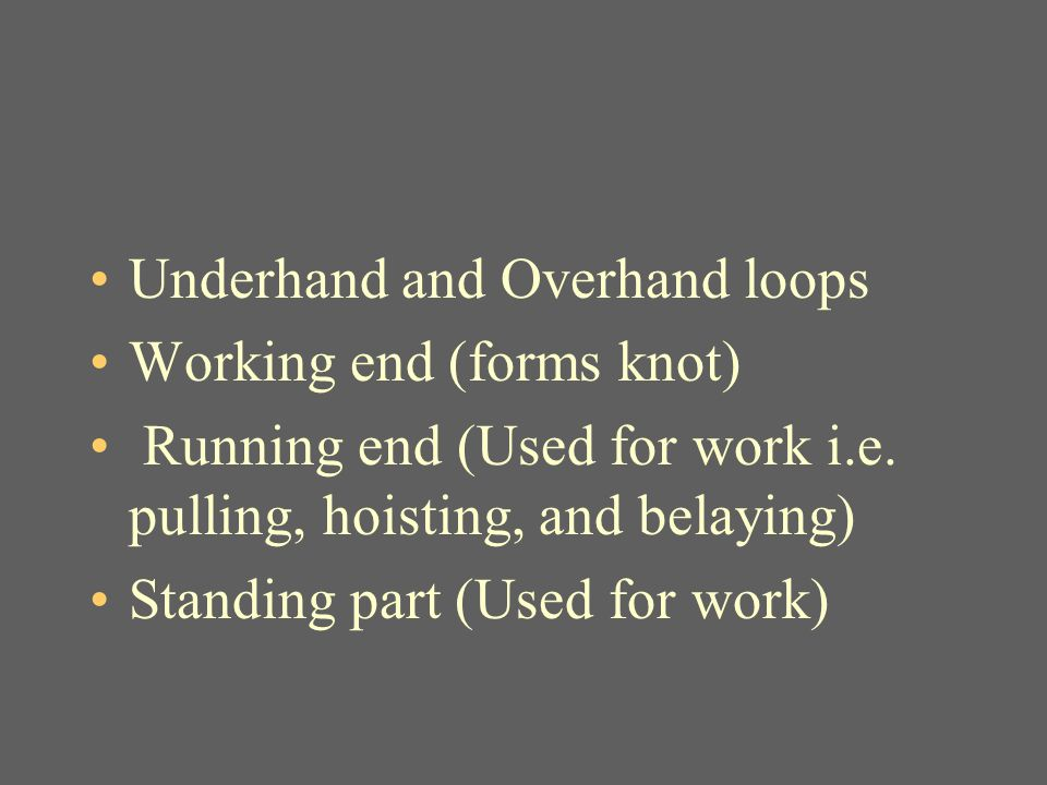 Underhand and Overhand loops