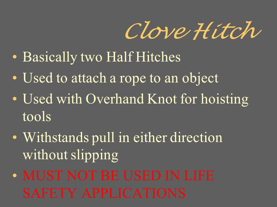 Clove Hitch Basically two Half Hitches
