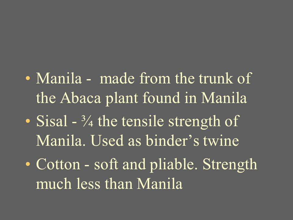 Manila - made from the trunk of the Abaca plant found in Manila