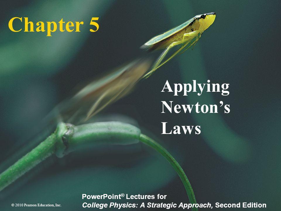Applying Newton's Laws