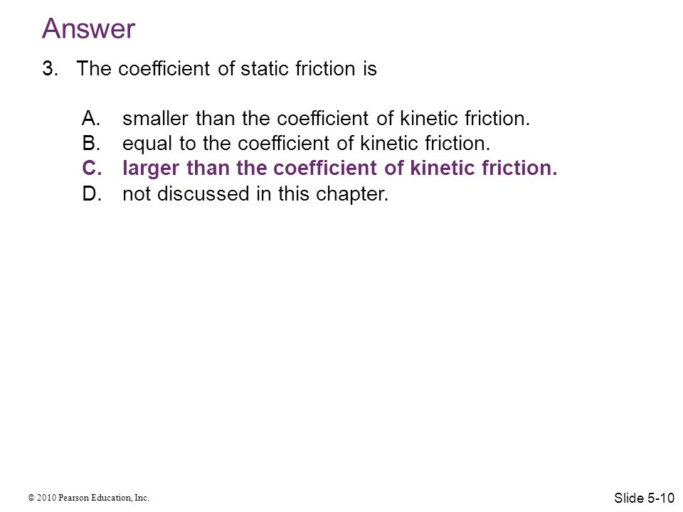 Answer The coefficient of static friction is