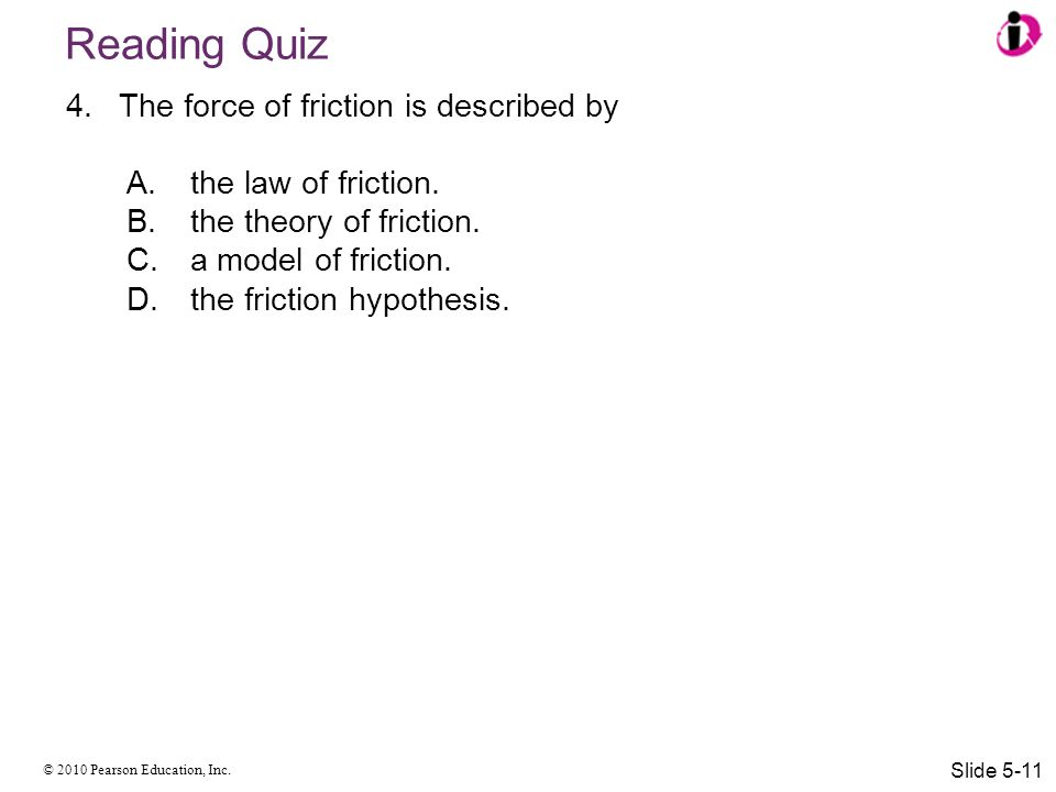 Reading Quiz The force of friction is described by
