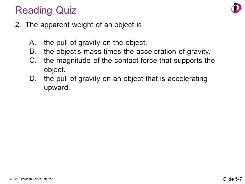 Reading Quiz The apparent weight of an object is
