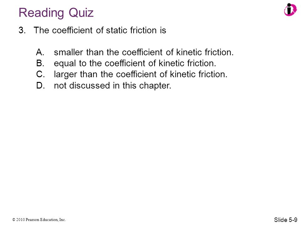 Reading Quiz The coefficient of static friction is