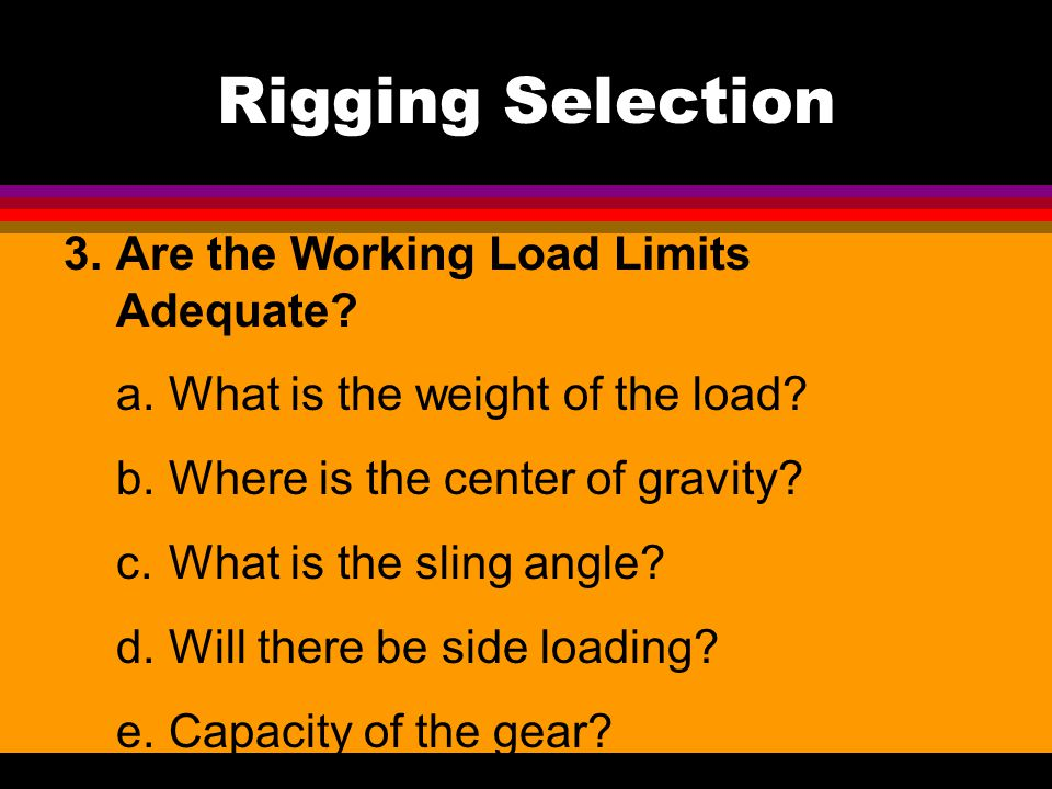 Rigging Selection Are the Working Load Limits Adequate