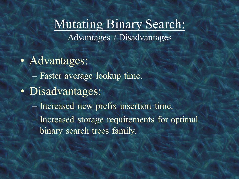 Mutating Binary Search: Advantages / Disadvantages