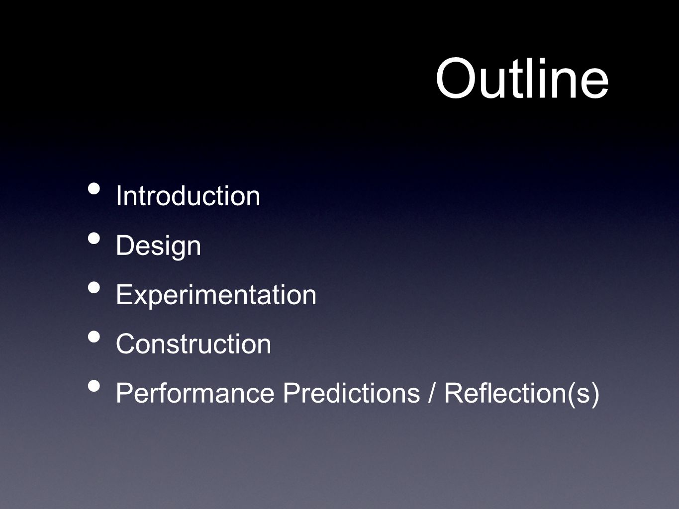 Outline Introduction Design Experimentation Construction