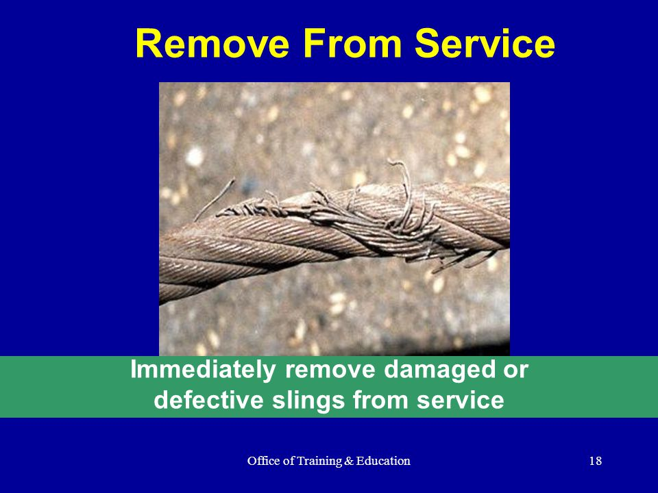 Immediately remove damaged or defective slings from service
