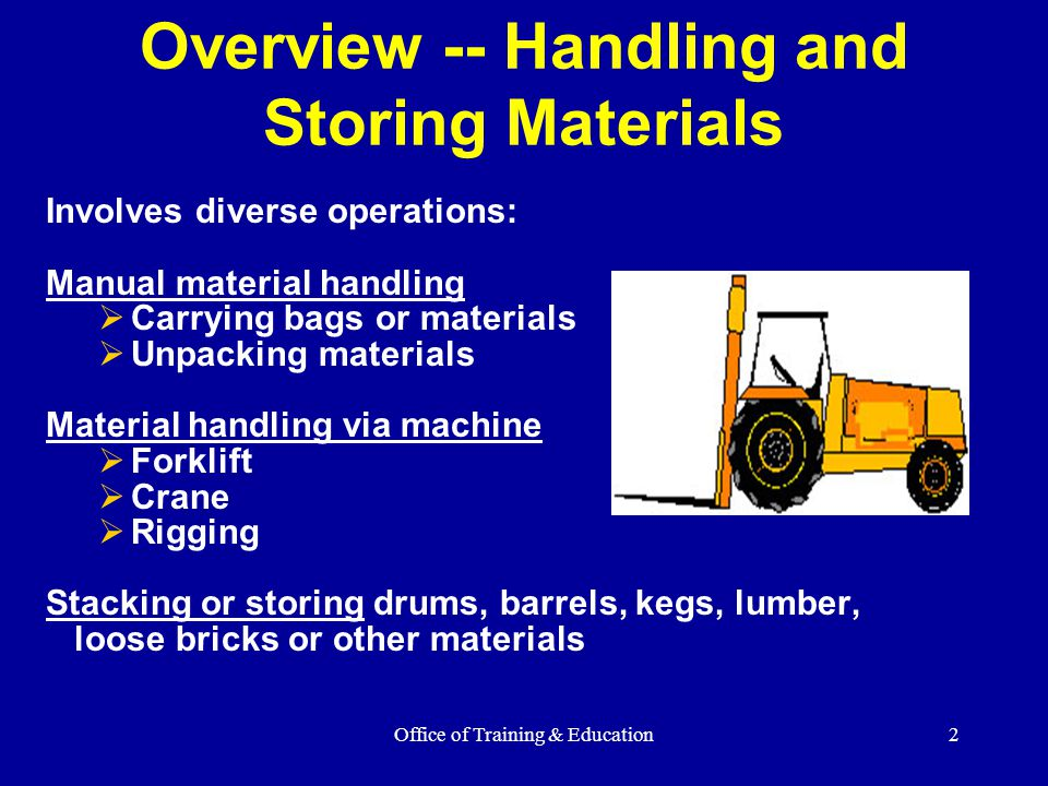 Overview -- Handling and Storing Materials